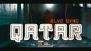 BLVC SVND - QATAR (Official Music Video)