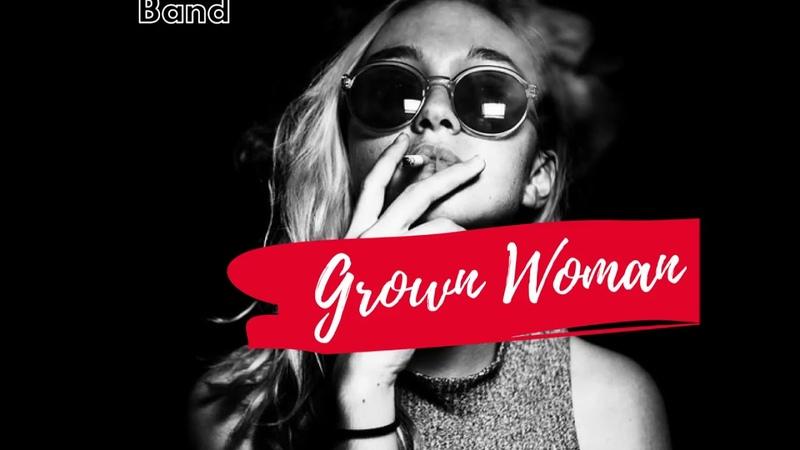 Grown Woman (AUDIO)