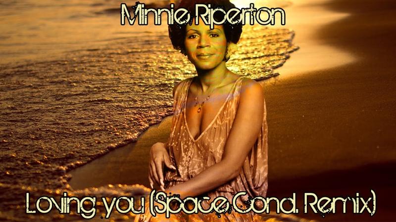 Minnie Riperton - Loving You (Space Cond. Remix)