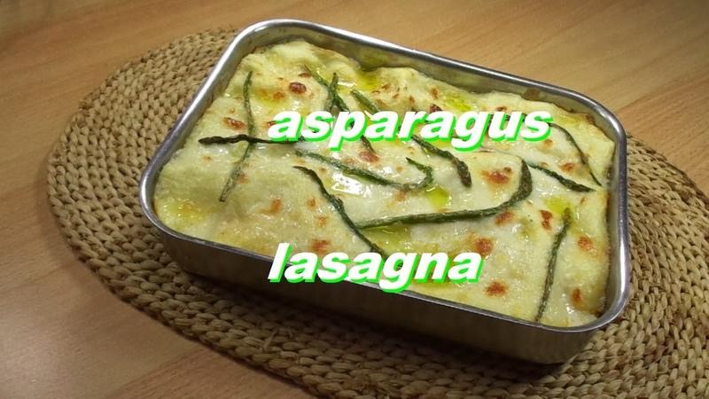 Simple Lasagna Recipe, Asparagus Lasagna Bechamel Sauce   italian food lasagne