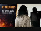 At The Gates - The Mirror Black featuring Rob Miller (OFFICIAL VIDEO) Century Media Records 2019