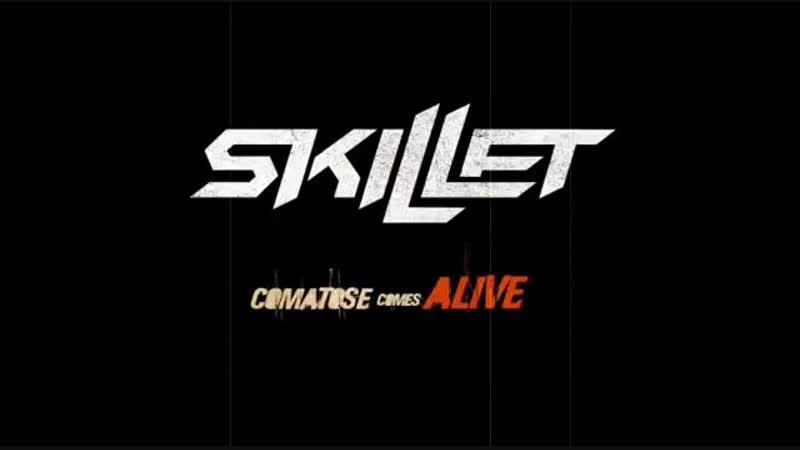 Skillet - Comatose (Comatose Comes Alive)