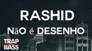 Rashid - Não é Desenho