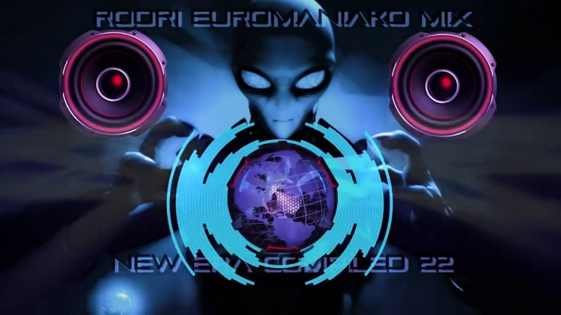 (BEST EURODANCE 2018) RODRI EUROMANIAKO MIX - NEW ERA COMPILED 22
