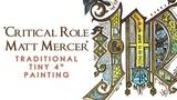 Matt Mercer Critical Role Illuminated Letter Timelapse
