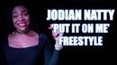 Jodian Natty Put It On Me Freestyle