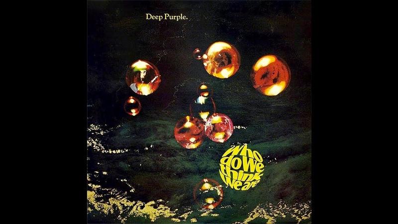 Deep Purple - Who Do We Think We Are BEST VERSION EVER! (1973) AFZ 027 Original Master | 4K, RARE