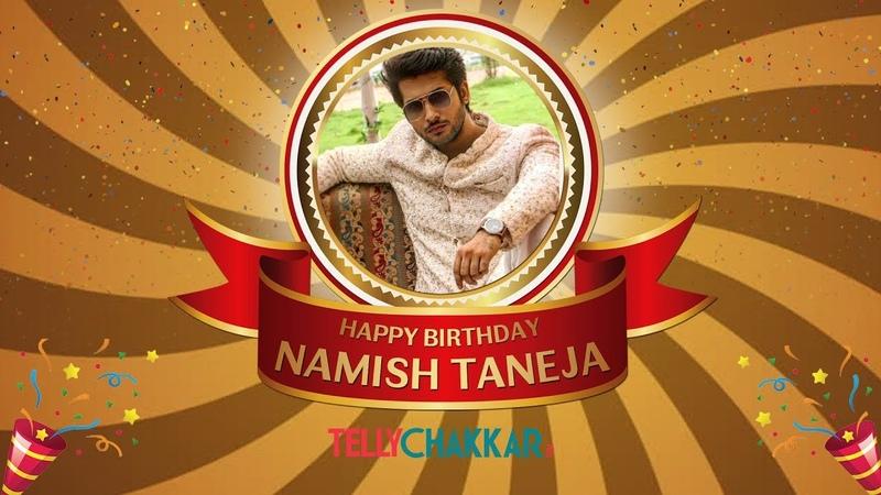Birthday boy Namish Taneja unwraps gifts | Exclusive | Tellychakkar |