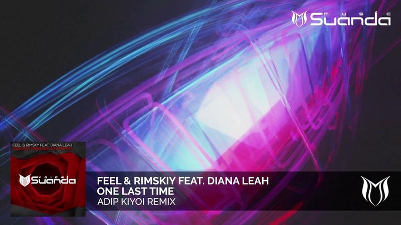 FEEL RIMSKY feat. Diana Leah - One Last Time (Adip Kiyoi Remix)