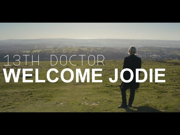13th Doctor | Welcome Jodie Whittaker