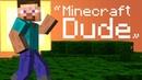 ♫ Minecraft Dude - Minecraft Parody of Madcon - Beggin