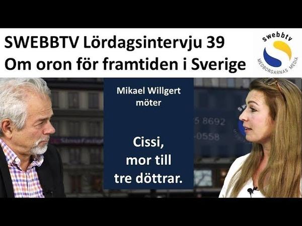 Lördagsintervju 39 - Cissi om oron för framtiden i Sverige