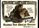 Along the Great Divide (1951)  Kirk Douglas, Virginia Mayo, John Agar