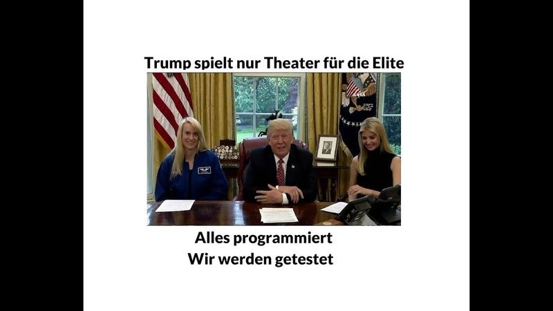 Trump spielt nur Theater für die Elite und wir werden getestet