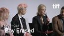 BOY ERASED Cast and Crew QA   TIFF 2018