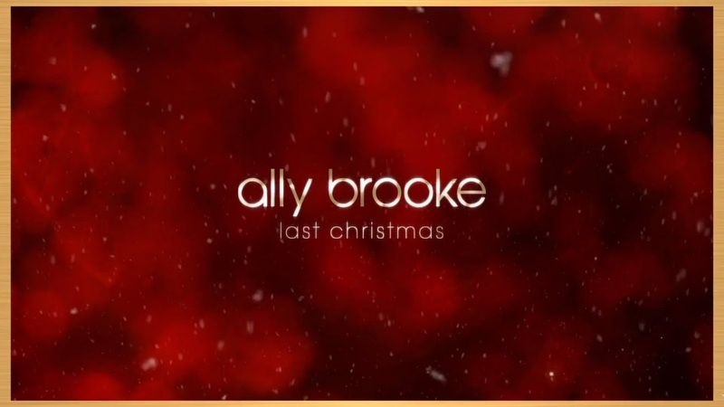 Ally Brooke - Last Christmas [Official Audio]
