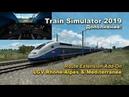 Train Simulator 2019 LGV Rhone-Alpes Mediterranee Route Extension Add-On