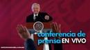 Conferencia de AMLO hoy en vivo desde las 7 am ConferenciaPresidente