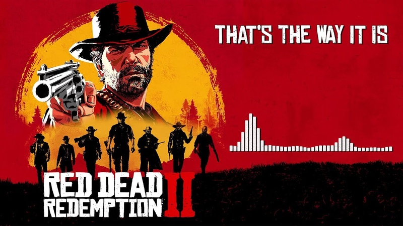 Red Dead Redemption 2 Official Soundtrack That's The Way It Is HD With Visualizer