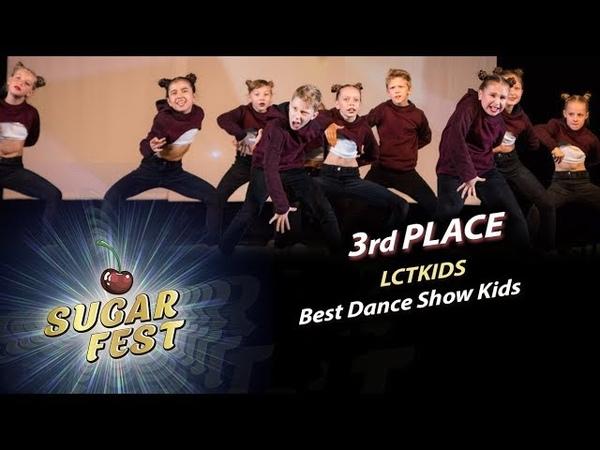 LCTKIDS 🍒 3rd PLACE - BEST DANCE SHOW KIDS 🍒 SUGAR FEST Dance Championship