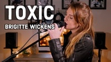 TOXIC - Britney Spears Melanie Martinez - Cover by Brigitte Wickens
