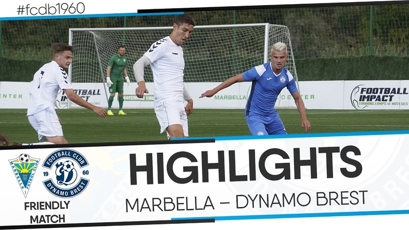 HIGHLIGHTS FRIENDLY MATCH MARBELLA DYNAMO BREST