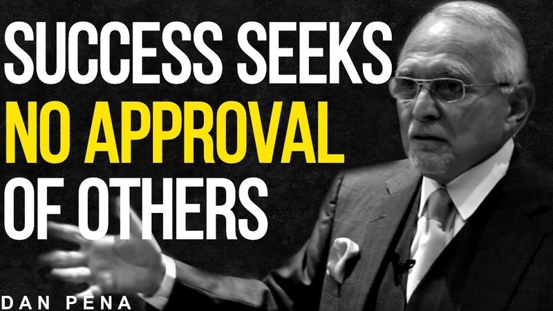 SUCCESS SEEKS NO APPROVAL | DAN PENA | MOTIVATION | WingsLikeEagles