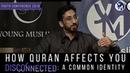 The Way Quran Affects You - Nouman Ali Khan | YC2016
