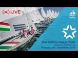 LIVE Sailing Star Sailors League Finals Nassau, Bahamas Tuesday 4 December 2018