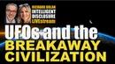 UFOs and the Breakaway Civilization Richard Dolan Intelligent Disclosure