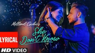 LYRICAL: She Don't Know | Millind Gaba | Shabby | New Hindi Song 2019 | Latest Hindi Songs