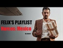 Felix's Playlist - Narcos: Mexico soundtrack - mix by Edocle