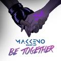 Major Lazer vs. Harry Belafonte - Be Together (Makkeno Mash-up)