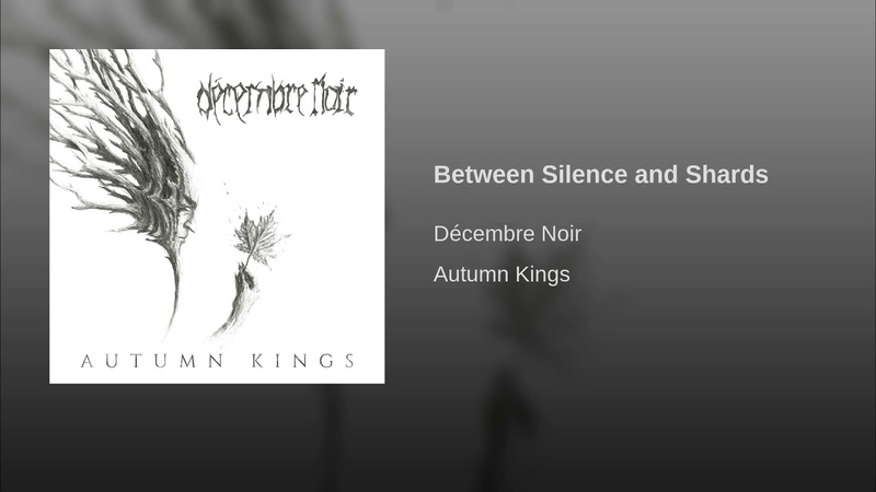 Décembre Noir - Between Silence and Shards (2018)