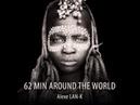 62 MIN AROUND THE WORLD Ethnic Deep House dj set