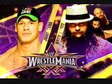 (WWE Mania) WrestlwMania XXX John Cena vs Bray Wyatt