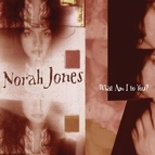 Norah Jones альбом What Am I To You?
