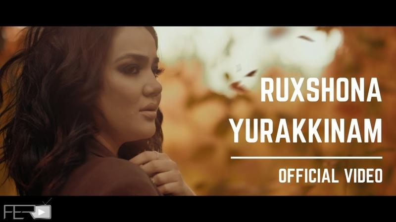 Ruxshona - Yurakkinam (Offical Video) | Рухшона - Юраккинам