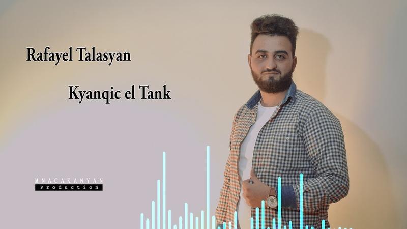 Rafayel Talasyan Kyanqic el Tank 2018