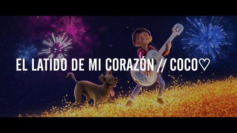 El latido de mi corazón (Letra) - Coco Disney Pixars
