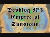 Devblog #3 | Empire of Sunstoun