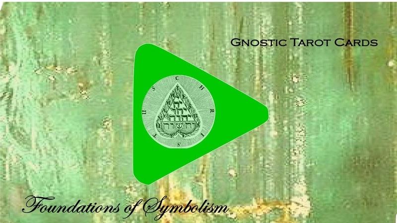 Gnostic Tarot Cards- Module 1 Foundations of Symbolism