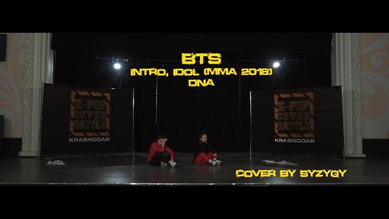 SYZYGY BTS 방탄소년단 Intro IDOL MMA 2018 DNA dance cover