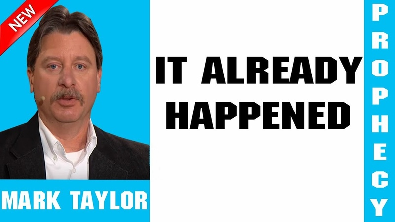 Mark Taylor Prophecy Update 02 11 2019 IT ALREADY HAPPENED
