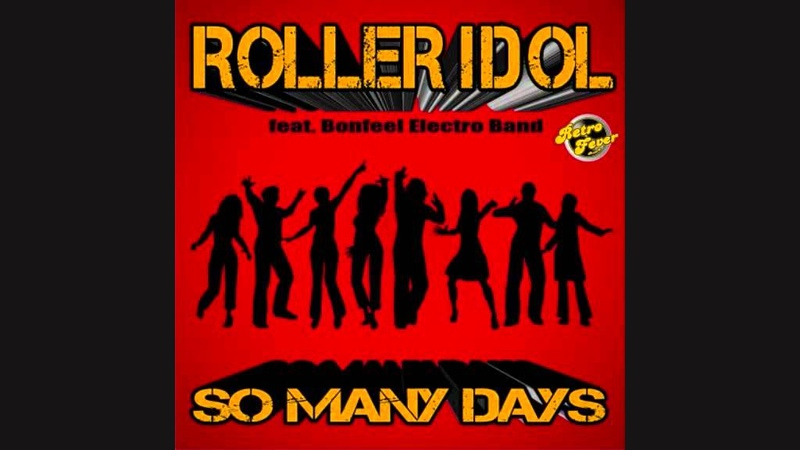 Roller Idol feat Bonfeel Electro Band - So Many Days (Extended Mix)