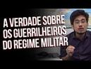 A verdade sobre os guerrilheiros do regime militar