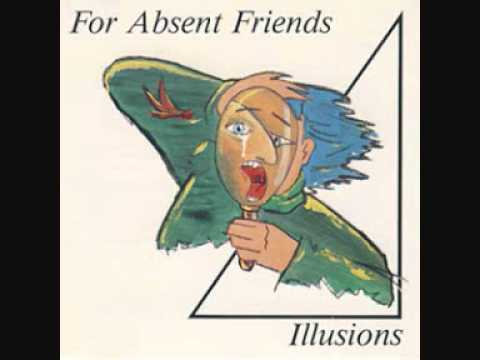 For Absent Friends - Nerd Illusion