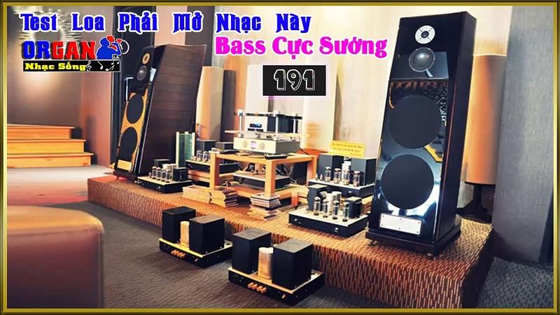 Test Loa Phải Mở Nhạc Này 191 l Bass Cực Sướng l LK Nhạc Không Lời Hay Nhất l Organ Nhạc Sống