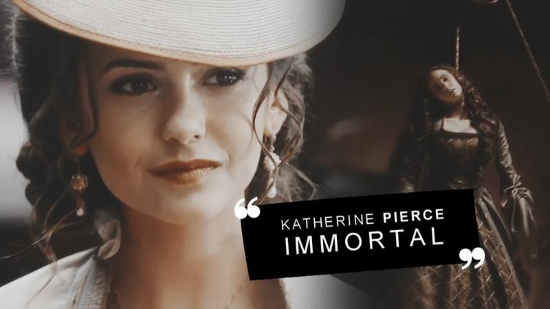 Katherine Pierce; Immortal [1x06 - 8x16]