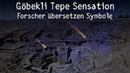 Sensationsmeldung Göbekli Tepe Forscher übersetzen Symbole Menschheit älter als gedacht